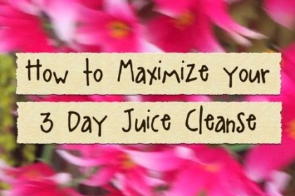 How to Maximize your Juice Cleanse!
