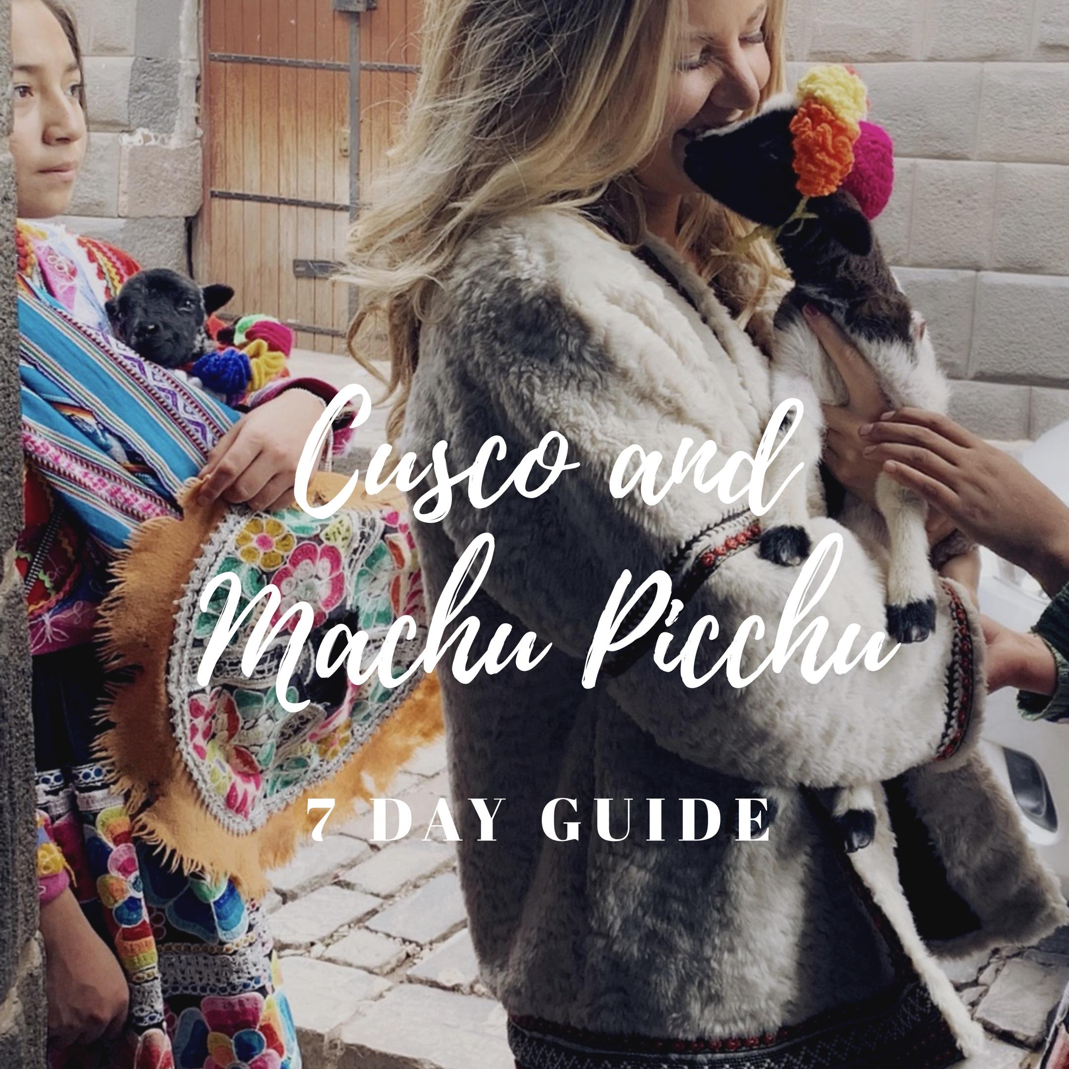 cusco and machu picchu 7 day guide