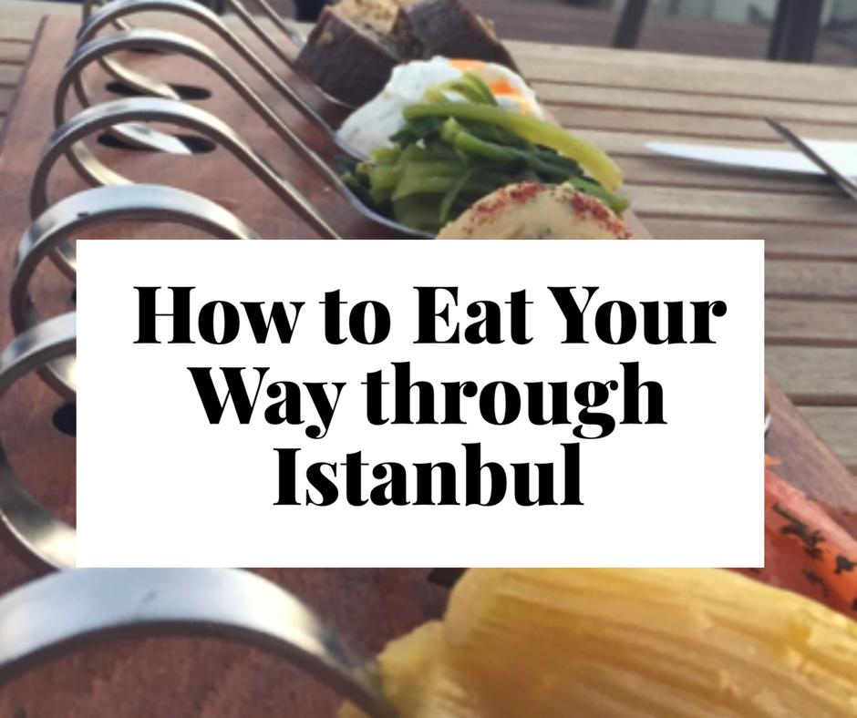 How to Eat Your Way through Istanbul