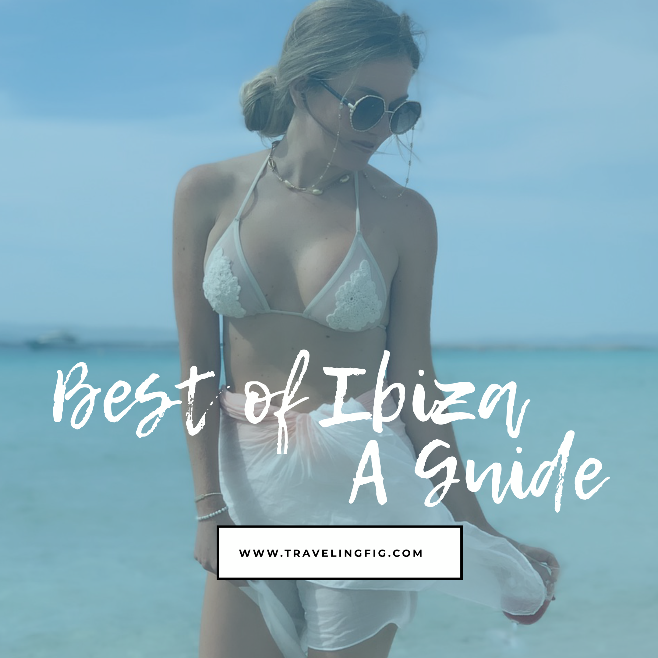 Best of Ibiza! - A Guide