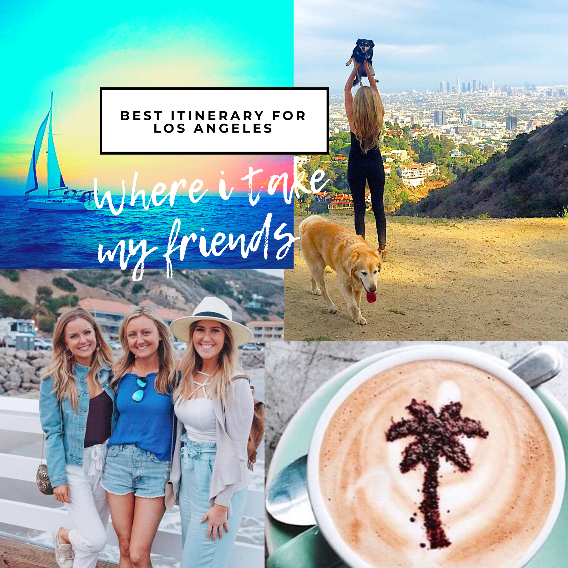 Best Los Angeles Itinerary - Where I take MY Friends when they Visit