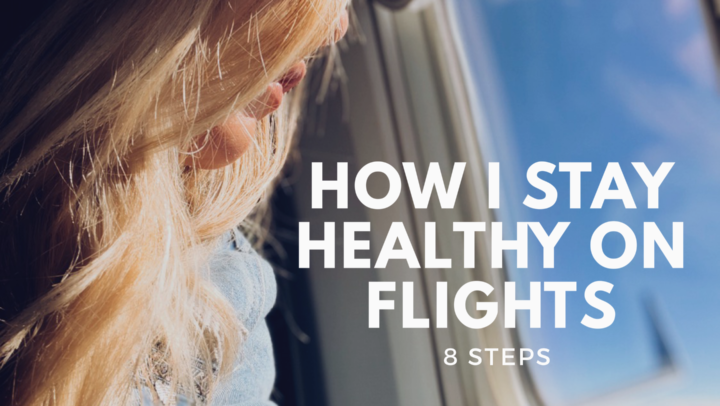 How I Stay Healthy on Flights
