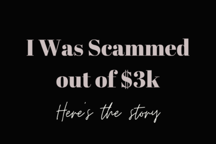 I was Scammed out of 3k, here's my story