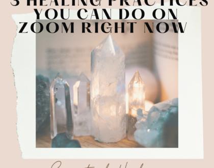 3 Virtual Spiritual Healing Practices